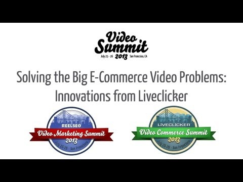Solving the Big E Commerce Video Problem   In Real Time! [Video]