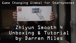 Zhiyun Smooth 4 - Unboxing and Tutorial