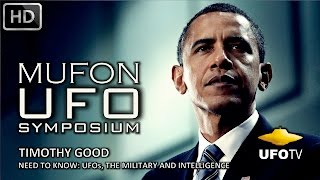 NEED TO KNOW: UFOs, THE MILITARY, AND INTELLIGENCE - MUFON SYMPOSIUM - Timothy Good