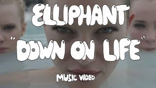 Клип Elliphant - Down On Life