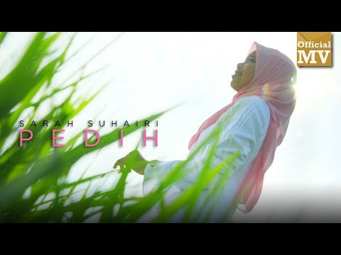 Sarah Suhairi - Pedih (Official Music Video)