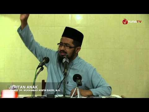 Kajian Umum: Jeritan Seorang Anak - Ustadz. Dr. Muhammad Arifin Badri, M.A.