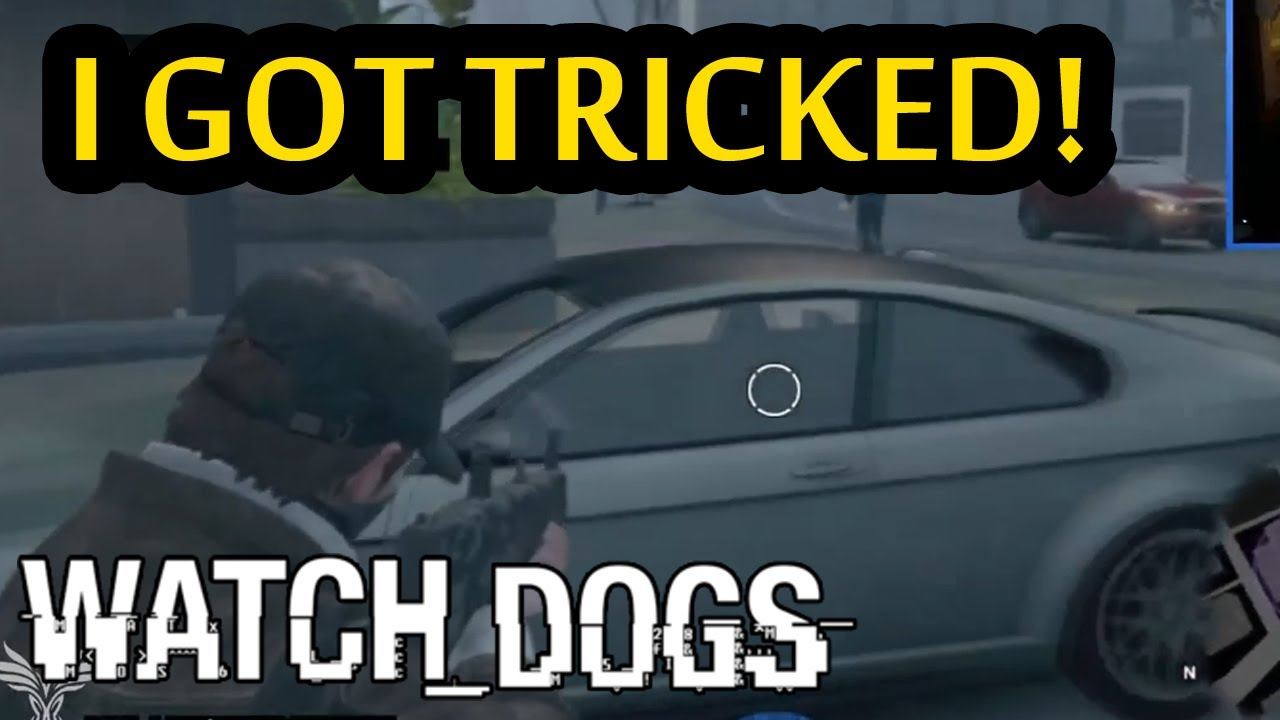 You Just Got Tricked I GOT TRICKED  Watch Dogs