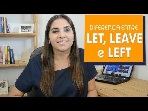 Diferença entre LET, LEAVE e LEFT | Inglês na Sua Casa