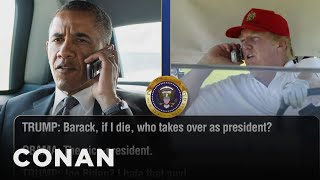 Trump Calls Obama To Ask About The Line Of Succession  - CONAN on TBS