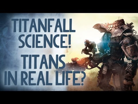 Titans in Real Life? The Science of Titanfall - Reality Check