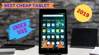 Best Cheap Tablet under 100$ -  Top 5 for 2019
