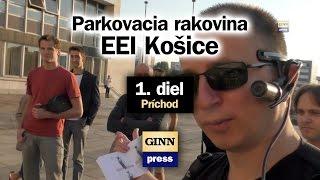 Parkovacia rakovina EEI Košice (1. diel ) Príchod na zastupiteľstvo