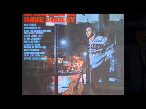 Dudley, Dave - Have You Ever Been Lonely