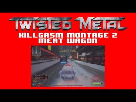 Twisted Metal - Killgasm Montage (#2): Meat Wagon [HD]