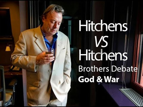 Hitchens v Hitchens - Brothers Debate God & War