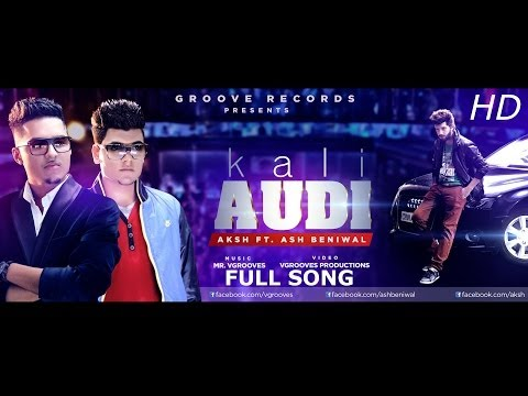 Kali Audi | Aksh | Ash Beniwal | Mr. Vgrooves | Latest Full Song | video