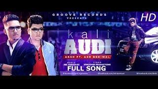 Kali Audi | Aksh | Ash Beniwal | Mr. Vgrooves | Latest full song |