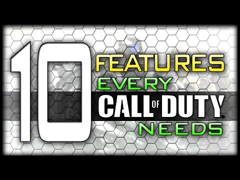 10 Features Every Call of Duty Needs!