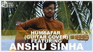Humsafar Badrinath Ki Dulhania | Unplugged Guitar Cover by Anshu Sinha | Chordsguru