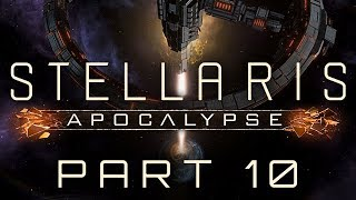 Stellaris: Apocalypse - Part 10 - Under the Influence