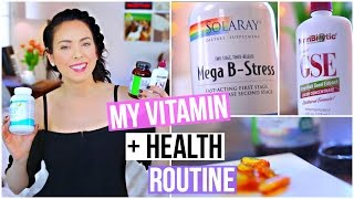 My Vitamin & Health Routine!