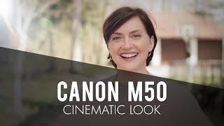 Canon M50 | CINEMATIC LOOK | Tutorial! Part 2