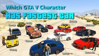 Which GTA V character/NPC has fastest car.