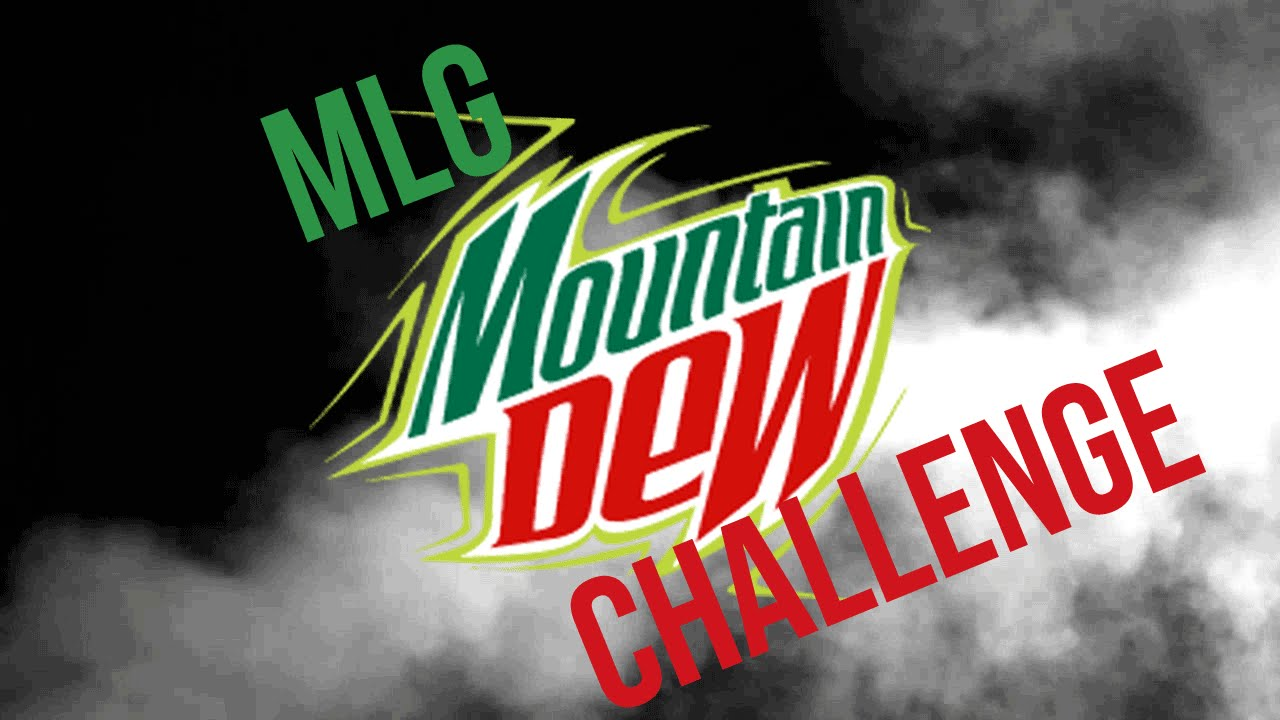 Mountain Dew Challenge Mountain Dew Challenge Mlg