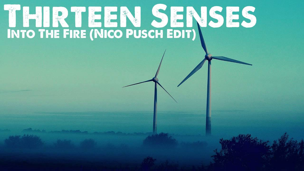 Into The Fire Thirteen Senses Song Download MP3