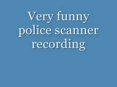 Funny Police scanner recording Video