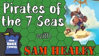 Pirates of the 7 Seas Review - with Sam Healey