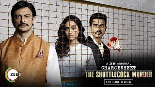 Chargesheet – The Shuttlecock Murder | Official Teaser | A ZEE5 Original | Premieres 10th December