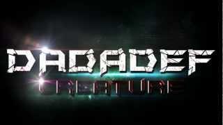 Dadadef - Creature   Dubstep  