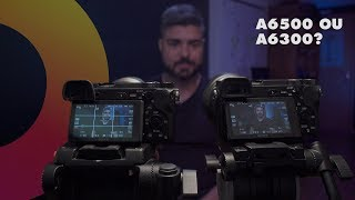CÂMERAS SONY A6500 OU A6300? - REVIEW COMPARATIVO OZI TECH #018