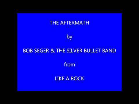 Bob Seger - The Aftermath