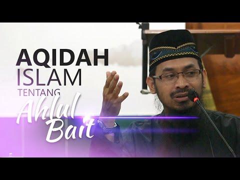 Kajian Umum: Aqidah Islam Tentang Ahlul Bait - Ustadz Dr Ali Musri Semjan Putra
