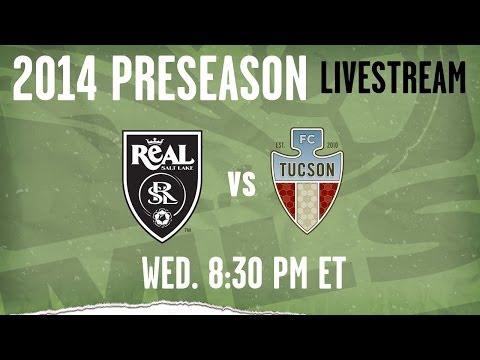 LIVE STREAM: Real Salt Lake vs. FC Tucson - Feb. 26 | 8pm ET | 2014 Desert Diamond Cup