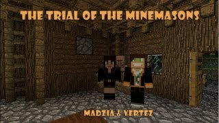 The Trial of the Minemasons cz.1