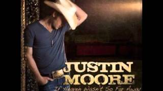 "Justin Moore - ""If Heaven Wasn't So Far Away (With lyrics)"