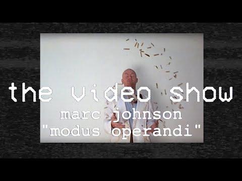 The Video Show   Marc Johnson   Modus Operandi