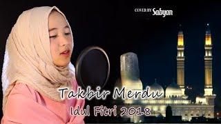 TAKBIR MERDU IDUL FITRI 2018 (Full Lirik Arab + Latin dan Arti)