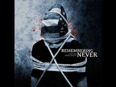Remembering Never - How Soon We Forget