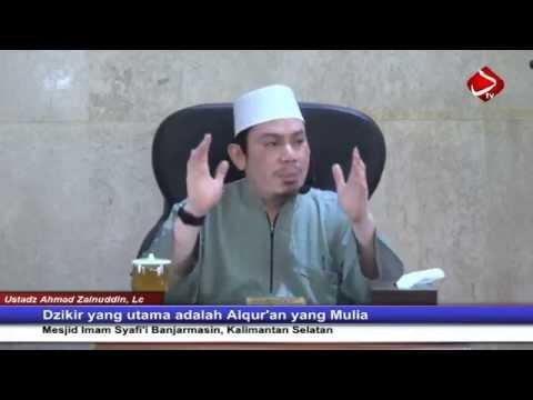 Sebaik-baik Dzikir Adalah Al-Qur'an ( Bag 2 ) - Ustadz Ahmad Zainuddin, Lc