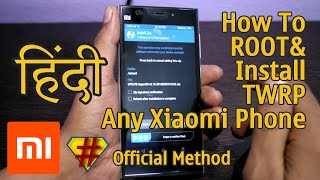 How To ROOT Any Xiaomi Phones & Install TWRP on Mi HINDI