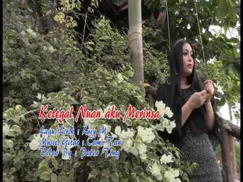 Lucy M - Ketegal Nuan Aku Merinsa  (Official Music Video)