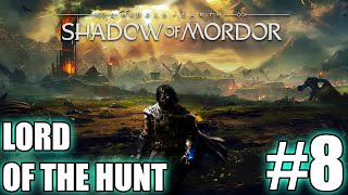 Middle-Earth: Shadow of Mordor - Lord of the Hunt walkthrough part #8 | Gameplay | CZ