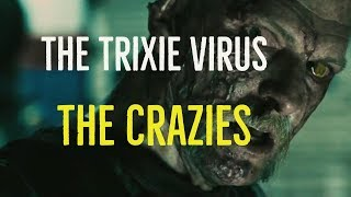 The Trixie Virus (The Crazies Explored)