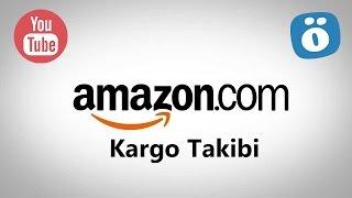 Amazon Kargo Takibi Nasıl Yapılır