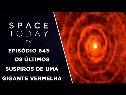 Os Últimos Suspiros de Uma Gigante Vermelha - Space Today TV Ep.643