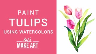 Paint Watercolor Tulips with Sarah Cray - Bonus Project April 2019
