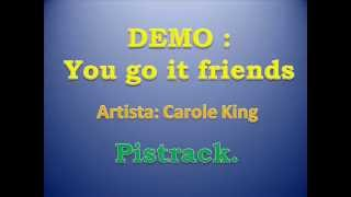 Pista musical -  you go it friends   Carole King