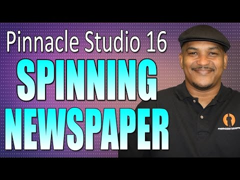 Pinnacle Studio 16 & 17 - Spinning Newspaper Tutorial