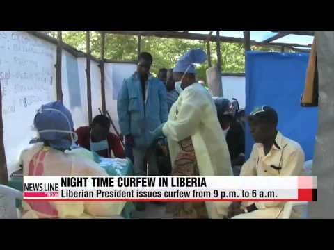 Liberian president declares Ebola curfew 라이베리아 야간 통금 및 밤 구역봉쇄+아프리카 첫 지맵 투여 의사, 상태 호전