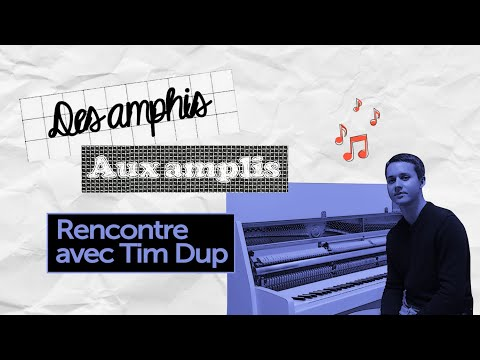 Des amphis aux amplis | Rencontre avec Tim Dup